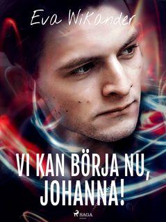 Vi kan börja nu, Johanna! - Eva Wikander