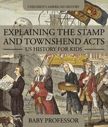 Explaining the Stamp and Townshend Acts - US History for Kids | Children