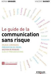 Le guide de la communication sans risque de Griguer Merav, Ducrey Vincent - fiche descriptive