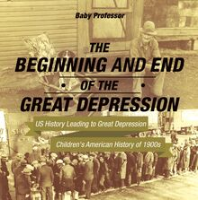 The Beginning and End of the Great Depression - US History Leading to Great Depression | Children