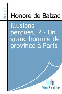 Illusions perdues. 2 - Un grand homme de province à Paris de Honoré de Balzac - fiche descriptive