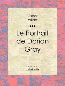 Le Portrait de Dorian Gray de Ligaran, Oscar Wilde - fiche descriptive