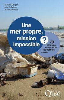 Une mer propre, mission impossible ? de Colasse Laurent, Poitou Isabelle, Galgani François - fiche descriptive