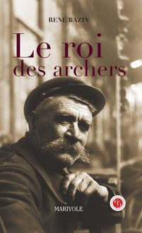Le Roi des Archers de René Bazin - fiche descriptive
