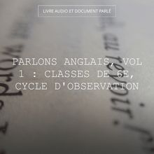 Parlons anglais, vol 1 : Classes de 6e, cycle d