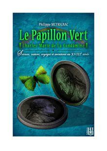 Le Papillon Vert de Philippe MEYRIGNAC - fiche descriptive