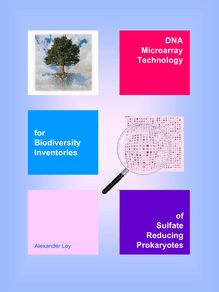 DNA microarray technology for biodiversity inventories of sulfate reducing prokaryotes [Elektronische Ressource] / Alexander Loy
