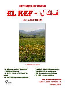 HISTOIRES DE TUNISIE - EL KEF Les alentours - Club