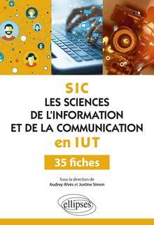 Les Sciences de l'information et de la communication (SIC) en IUT , 35 fiches