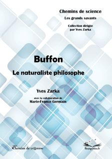 Buffon, le naturaliste philosophe - Marie-France Germain, Yves Zarka