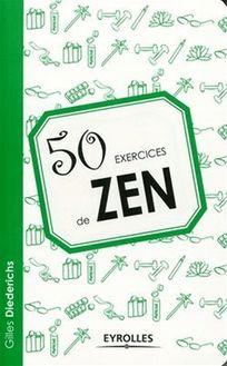 50 exercices de Zen de Diederichs Gilles - fiche descriptive