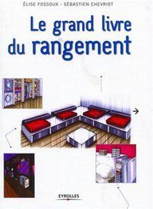Le grand livre du rangement de Chevriot Sébastien, Fossoux Elise - fiche descriptive
