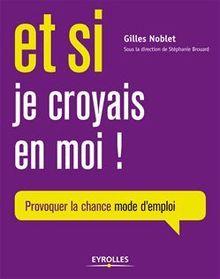 Lire Et si je croyais en moi de Brouard Stéphanie, Noblet Gilles