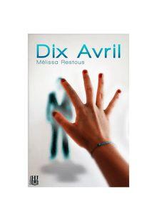 Lire Dix Avril de Mélissa RESTOUS