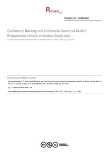 Community Building and Communal Control of Muslim Endowments (waqfs) in Modern South Asia - article ; n°1 ; vol.79, pg 201-214