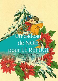 Lire : Un cadeau de Noël pour Le Refuge, volume Felix d'Eon