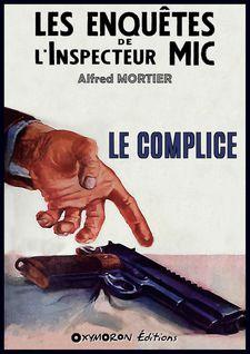 Le complice - Alfred Mortier