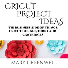 Cricut Projects Ideas: The Business Side of Things, Cricut Design Studio and Cartridges