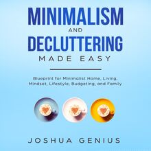 Minimalism and Decluttering Made Easy