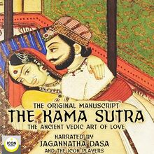 The Kama Sutra, The Original Manuscript; The Ancient Vedic Art of Love