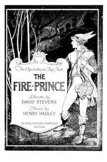 Partition complète, pour Fire Prince, An Operetta in Two Acts, Hadley, Henry Kimball