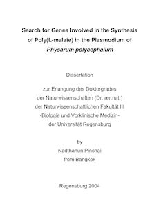 Search for genes involved in the synthesis of poly(L-malate) in the plasmodium of Physarum polycephalum [Elektronische Ressource] / by Nadthanun Pinchai