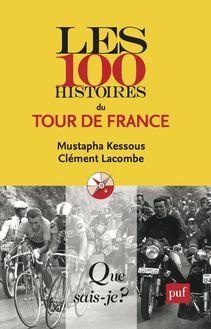 Les 100 histoires du Tour de France de Mustapha Kessous, Clément Lacombe - fiche descriptive