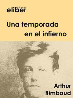 Una temporada en el infierno - Arthur Rimbaud
