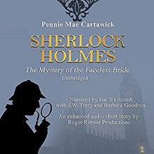 Sherlock Holmes: The Mystery of the Faceless Bride: A Short Story, Book 1