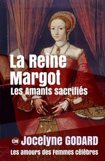 La Reine Margot - Les amants sacrifiés de Jocelyne GODARD - fiche descriptive