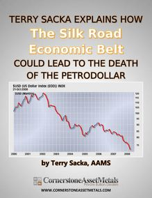 Terry Sacka Explains How The Silk Road Economic Belt Could Lead To The Death Of The Petrodollar