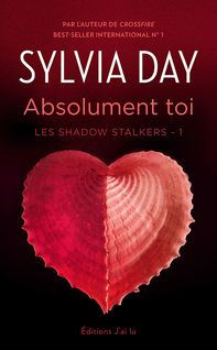 Les Shadow Stalkers (Tome 1) - Absolument toi - Cécile Beck, Sylvia Day