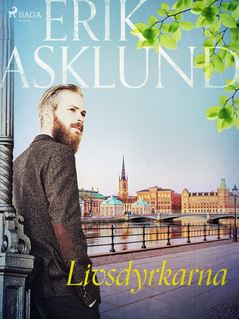 Livsdyrkarna - Erik Asklund
