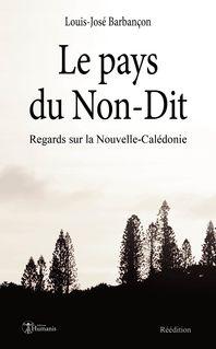 Le pays du Non-Dit - Louis-José Barbançon