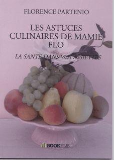 Les astuces culinaires de mamie Flo - Florence PARTENIO