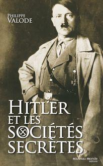 Hitler et les sociétés secrètes de Philippe Valode - fiche descriptive