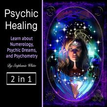 Psychic healing: Learn about Numerology, Psychic Dreams, and Psychometry