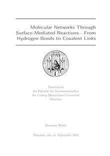 Molecular networks through surface-mediated reactions [Elektronische Ressource] : from hydrogen bonds to covalent links / Hermann Walch