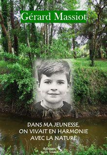 Dans ma jeunesse, on vivait en harmonie avec la nature - Gérard Massiot