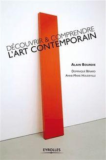 Lire Découvrir et comprendre l'art contemporain de Bourdie Alain, Benard Dominique, Houdeville Anne-Marie