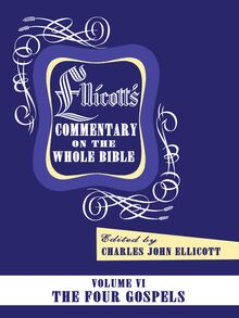 Ellicott's Commentary on the Whole Bible Volume VI
