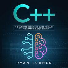 C++: The Ultimate Beginner