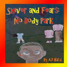 Shiver and Fears: No Body Park