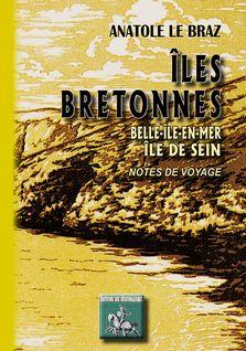 Îles bretonnes, Belle-Île-en-mer - Île de Sein - Anatole Le Braz