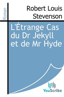 L'Étrange Cas du Dr Jekyll et de Mr Hyde de Robert Louis Stevenson - fiche descriptive