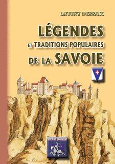 Légendes & traditions populaires de la Savoie - Anthony Dessaix