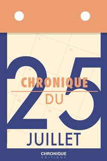 Chronique du 25 juillet - Éditions Chronique