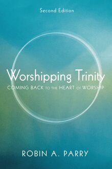 Worshipping Trinity, Second Edition