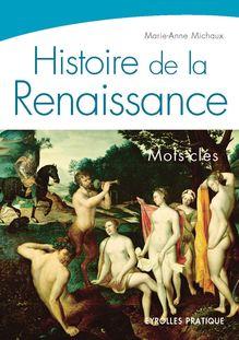Lire Histoire de la Renaissance de Marie-Anne Michaux