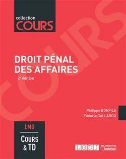 Droit pénal des affaires - 2e édition - Eudoxie Gallardo, Philippe Bonfils